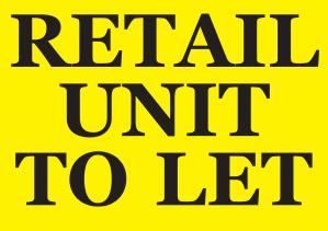 2016-02-10, Retail unit to let sign, A1 yellow JPEG